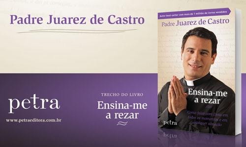 Padre Juares De Castro: Novo Livro Do Padre Juarez De Castro Propõe Interação Com